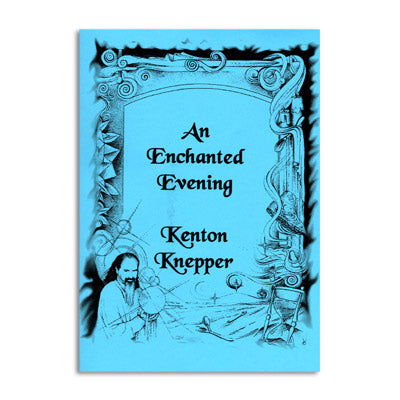 An Enchanted Evening (revised) by Kenton Knepper - Book