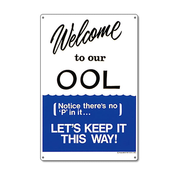 Welcome To Our OOL Sign - Pool Baron