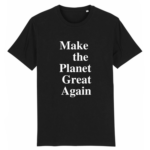 Make the Planet Great Again Organic T-shirt