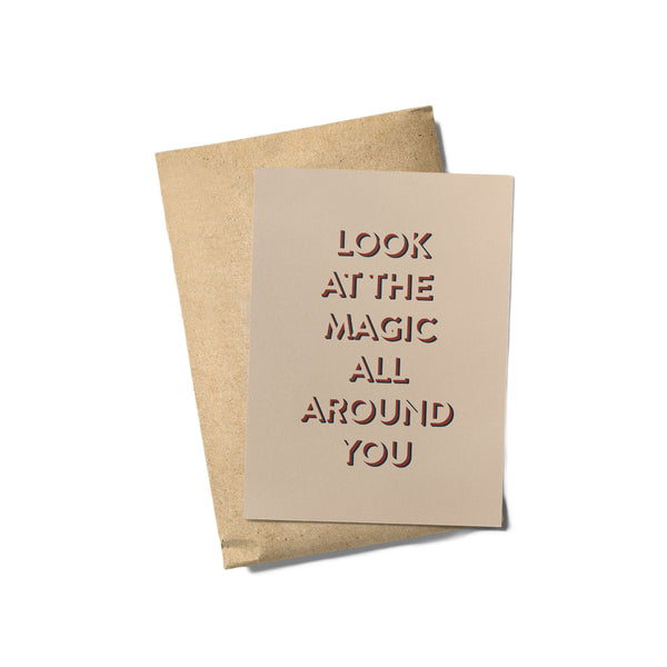 Postcard - Look at the magic all around you