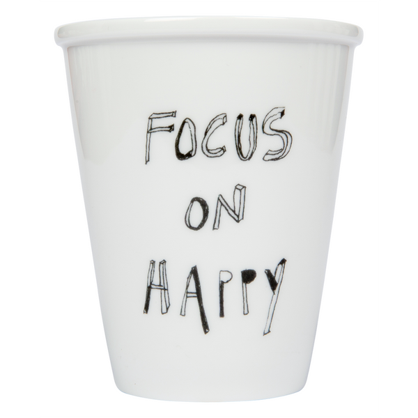 Porcelain cup - 'Focus on happy'