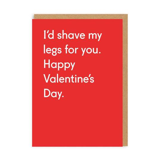 Postcard - I'd Shave My Legs For You