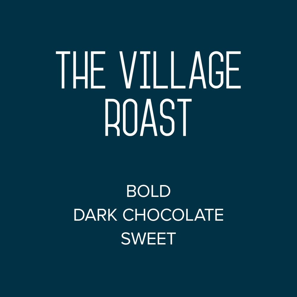 The Village Roast