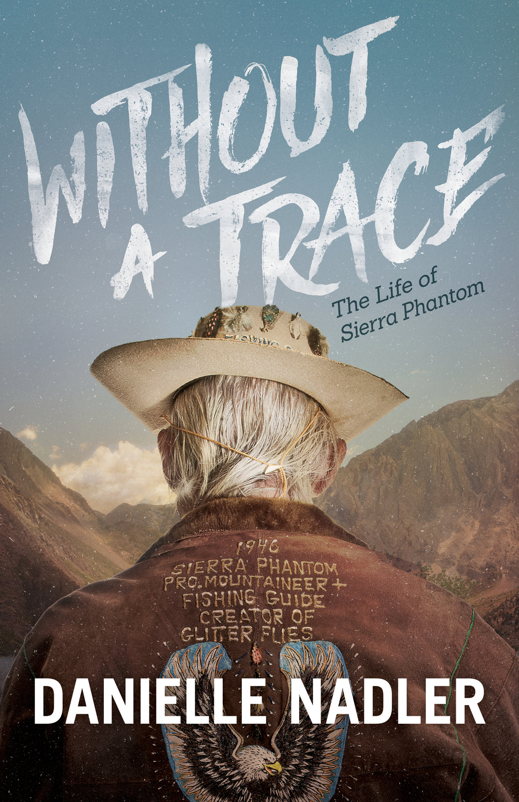 Without a Trace - The Life of Sierra Phantom By Danielle Nadler