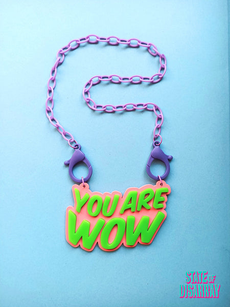 You Are Wow - Statement Acrylic Necklace