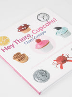 Hey There, Cupcake! Book