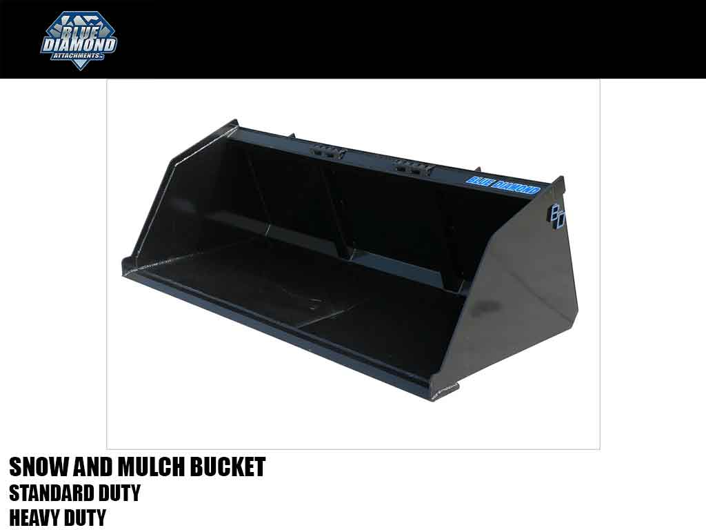 BLUE DIAMOND snow and mulch buckets for machines with a universal skid steer coupler
