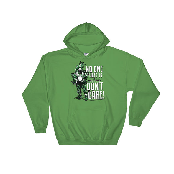 No One Likes Us Hooded Sweatshirt