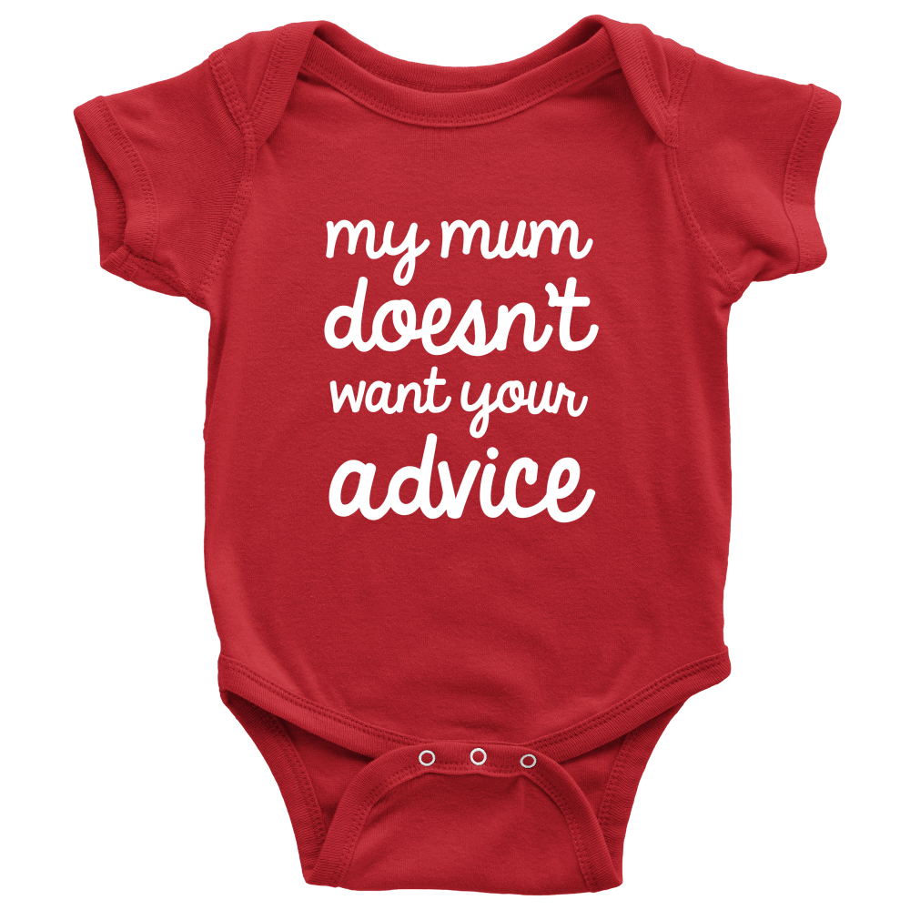 e66a625c6 My Mom Doesn't Want Your Advice Onesie – Style Well Spent