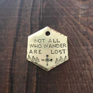 Not All Who Wander Are Lost - Copper Paws Dog Tags