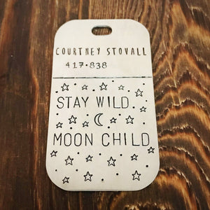 Stay Wild Moon Child- Luggage Tag - Copper Paws Dog Tags
