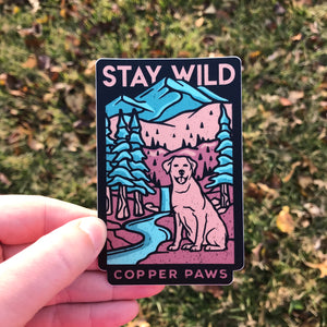 Stay Wild Sticker - Copper Paws Dog Tags