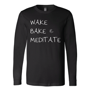 "Long Sleeve Shirt, Black ""Wake Bake Meditate""belitbrandbelitbrand"