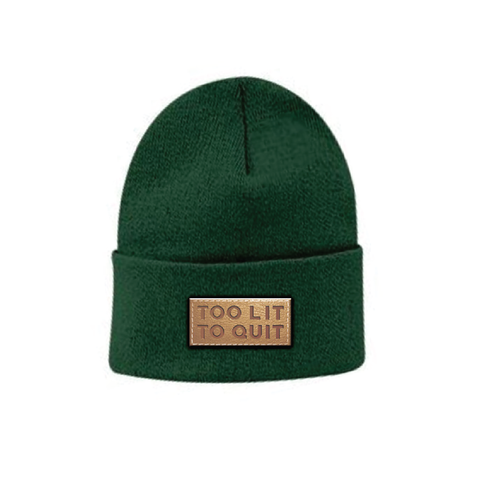 "Be Lit Beanie in Forest Green, ""Too Lit To Quit"" Leather Patchbelitbrandbelitbrand"