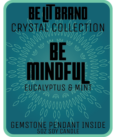Be Lit Crystal Collection 5oz Candle, Be Mindful!