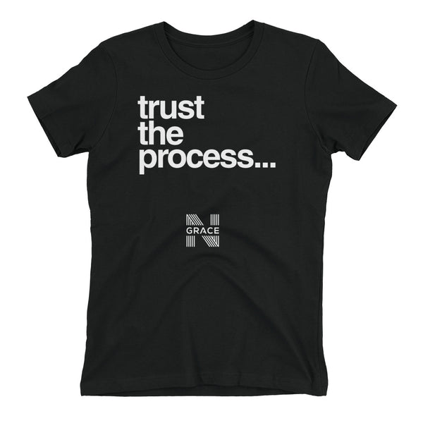 trust the process... Women's boyfriend t-shirt