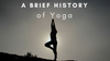 A Brief History of Yoga
