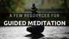 A Few Resources For Guided Meditation