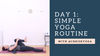 Day 1 - Simple Yoga Routine with @ChriskaYoga