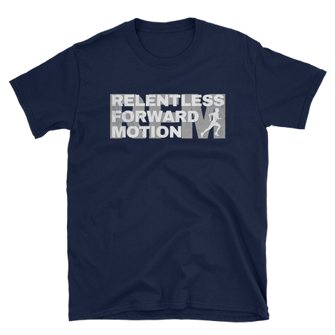 Relentless Forward Motion T-Shirt
