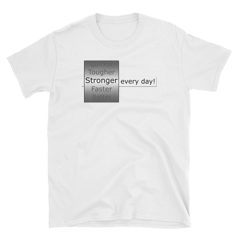 Stronger Every Day T-Shirt