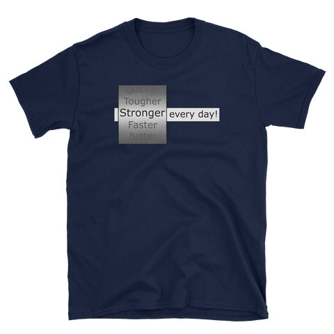 Stronger Every Day T-Shirt -  - Hoplite-Outfitters - Training, Racing and Recovery Gear