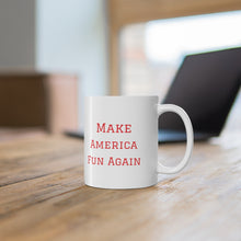 Load image into Gallery viewer, Make American Fun Again Mug