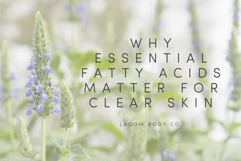 Why Essential Fatty Acids Matter for Clear Skin