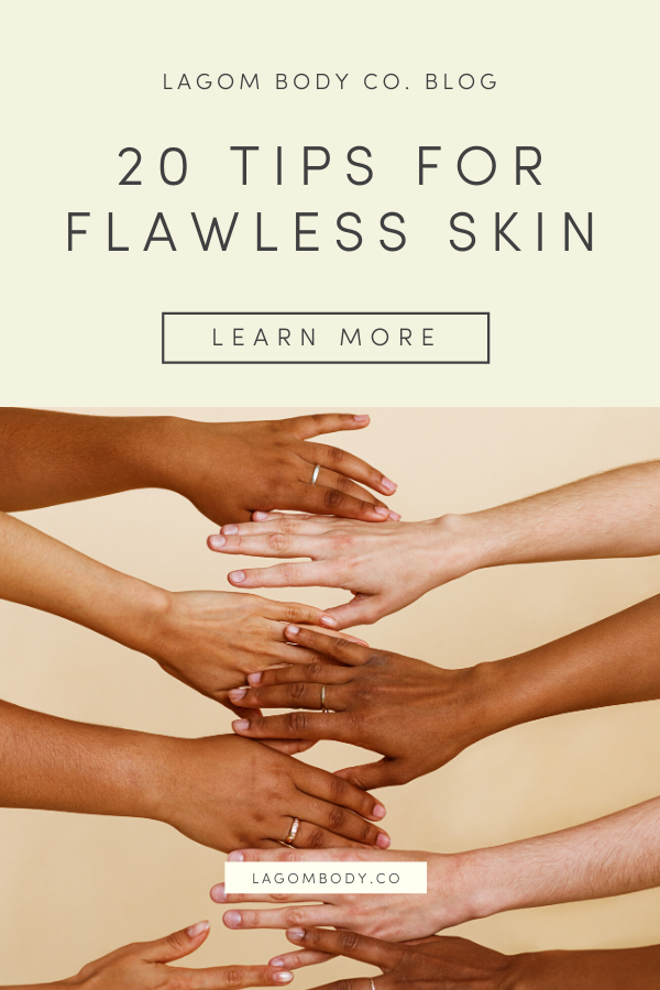 20 Tips For Flawless Skin by Lagom Body Co. ecofriendly skincare minimal skincare organic skincare sustainable living