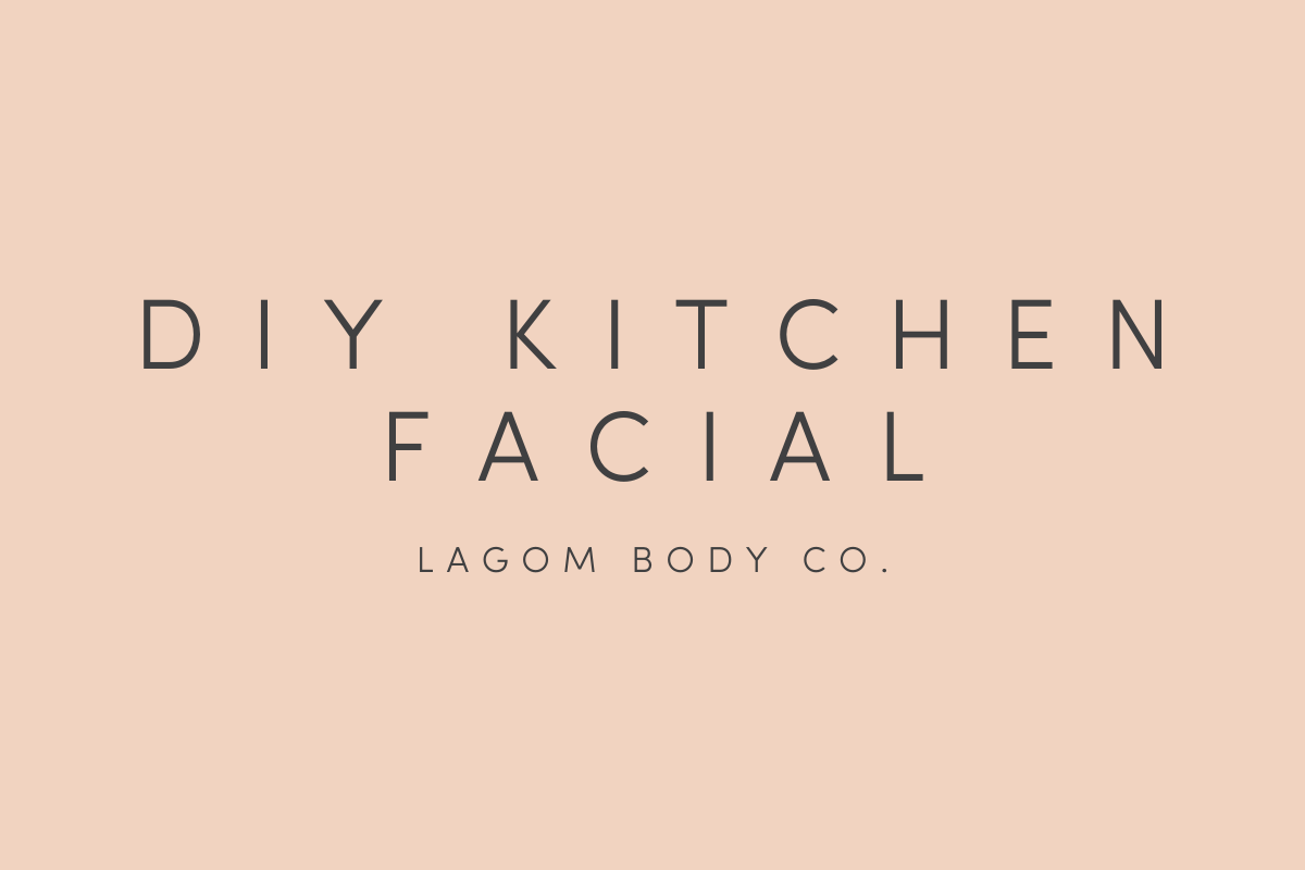 DIY Kitchen Facial by Lagom Body Co. Promo