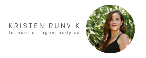 Kristen Runvik, founder of Lagom Body Co.