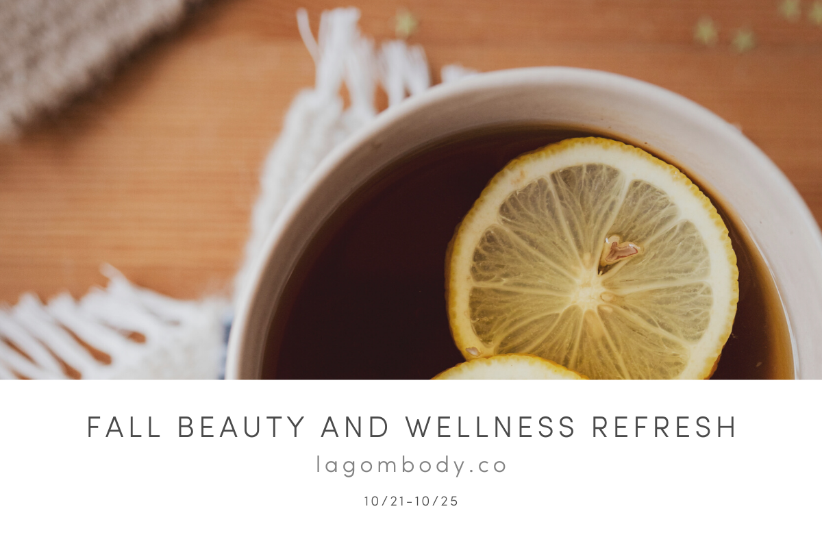 Fall Beauty and Wellness Refresh by Lagom Body Co.