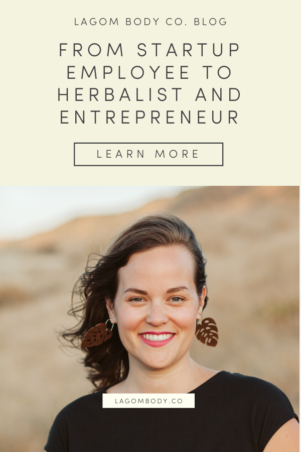 From Startup Employee to Herbalist and Entrepreneur | Lagom Body Co.