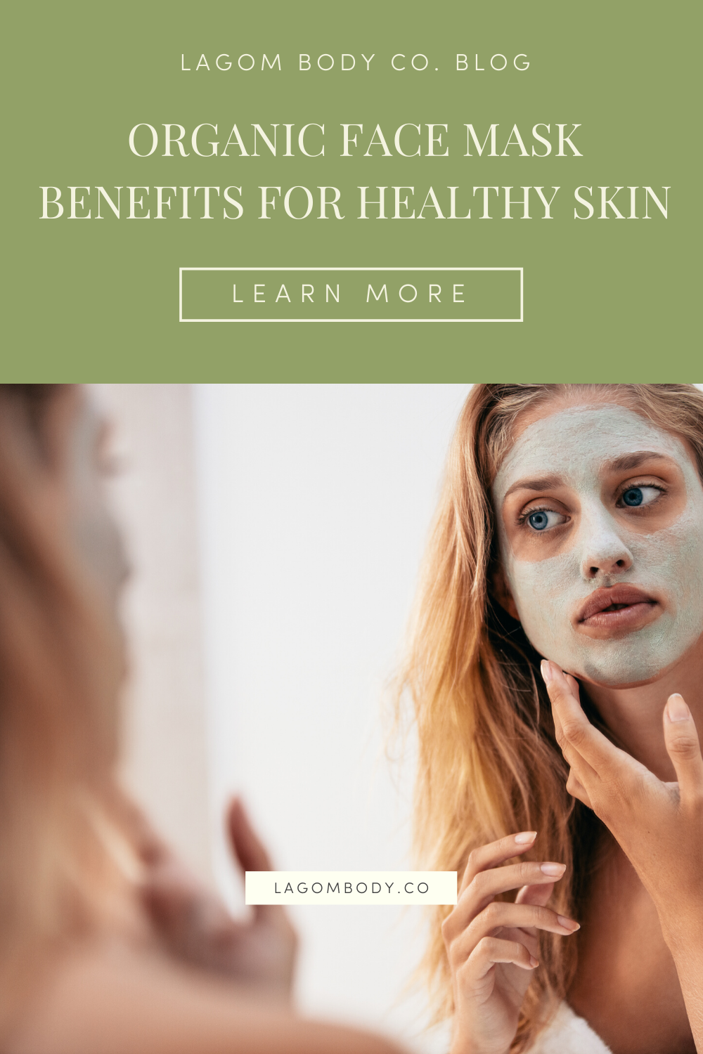 Organic Face Mask Benefits For Healthy Skin by Lagom Body Co. Promo with woman with clay mask applied to face