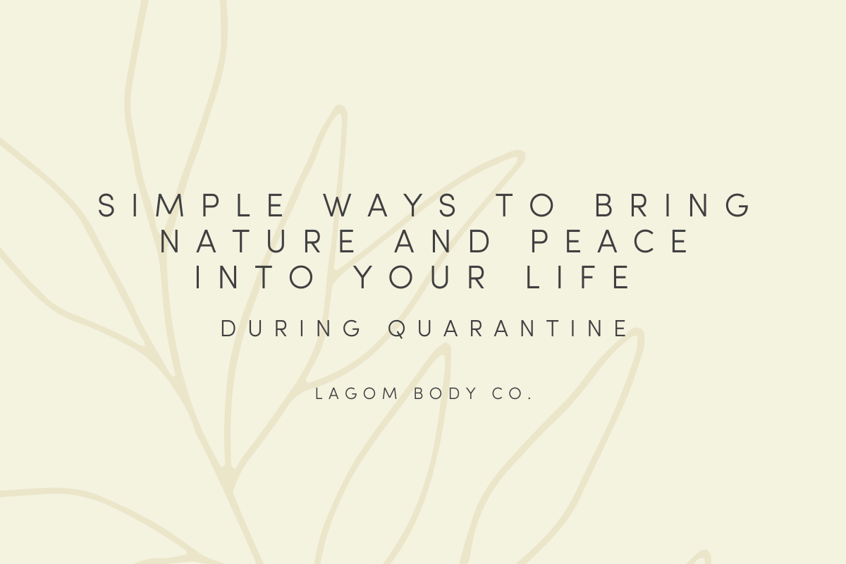 Simple Ways to Bring Nature and Peace Into Your Life During Quarantine Promo