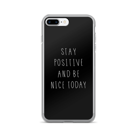"""Stay Positive & Be Nice Today"" iPhone Case"
