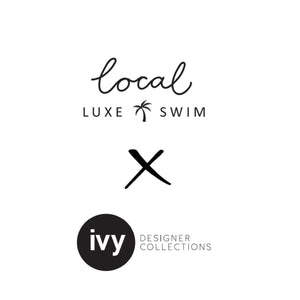 LOCAL LUXE SWIM X IVY DESIGNER COLLECTIONS