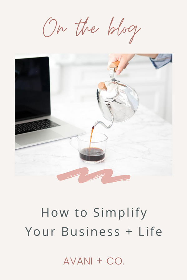 How to simplify your business and life