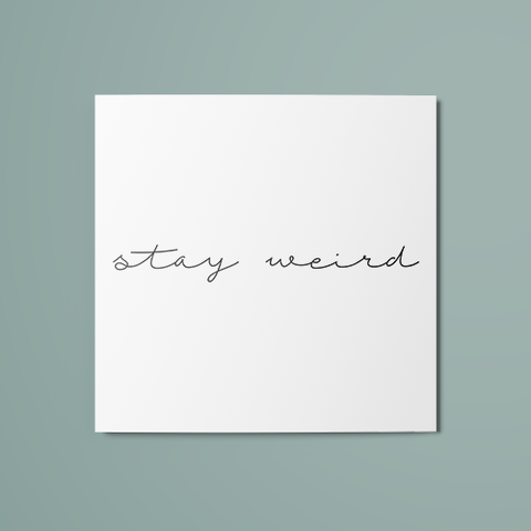 Stay Weird Temporary Tattoo