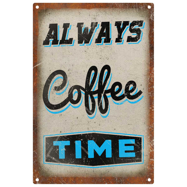 Always Coffee Time Metal Sign