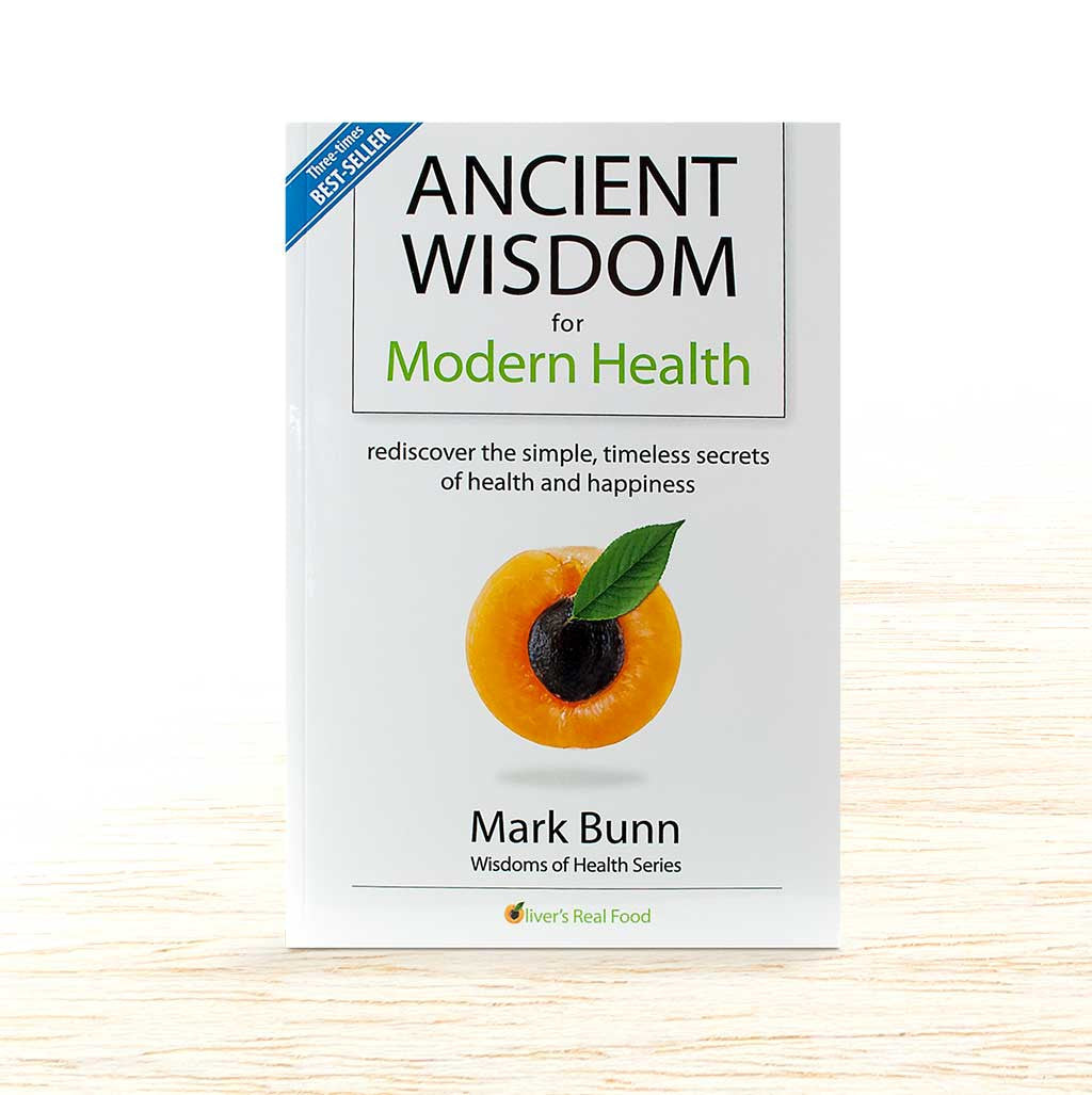 Ancient Wisdom for Modern Health - Mark Bunn - Organic Food Delivered - Oliver's Real Food