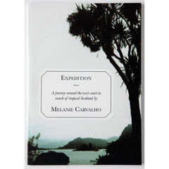Expedition - a Journey Around the West Coast in Search of Tropical Scotland (SOLD OUT)