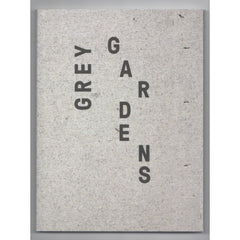 Grey Gardens: Art and Architecture Inspired by Modernity and Nature
