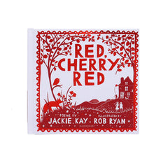 Red, Cherry Red - Poems by Jackie Kay, Illustrated by Rob Ryan
