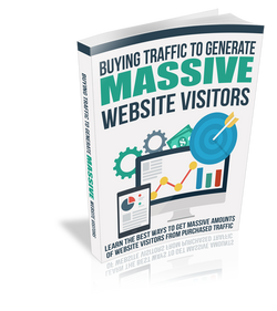 The How to of Buying Traffic to Generate Massive Website Visitors