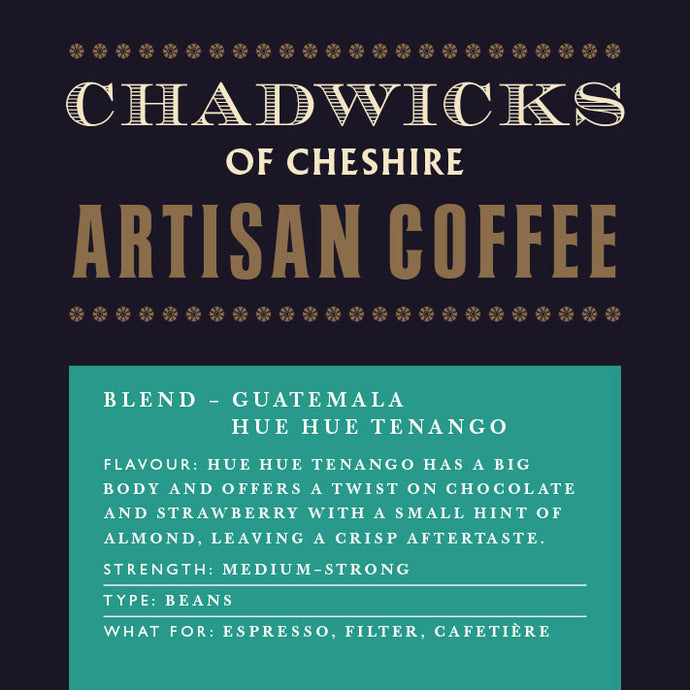 Guatemala Hue Hue Tenango - Chadwicks Of Cheshire Artisan Coffee