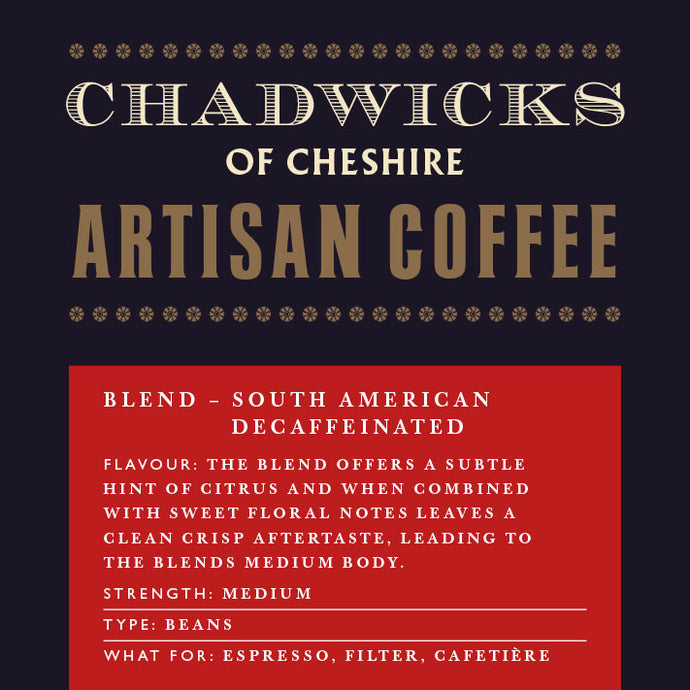 South American Decaffeinated - Chadwicks Of Cheshire Artisan Coffee