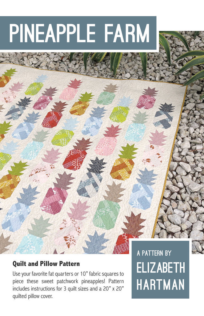 *NEW* Elizabeth Hartman - Pineapple Farm - Quilt & Pillow Pattern