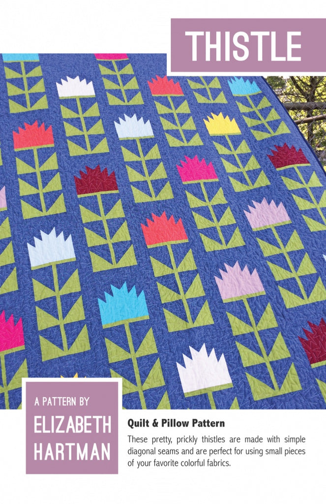 *NEW* Elizabeth Hartman - Thistle - Quilt & Pillow Pattern