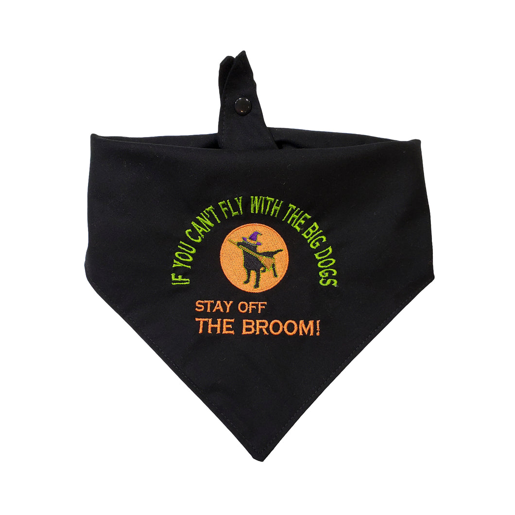 Halloween Embroidered Reversible Dog Bandana Tie On With Snap |If You Can't Fly With The Big Dogs Get Off The Broom